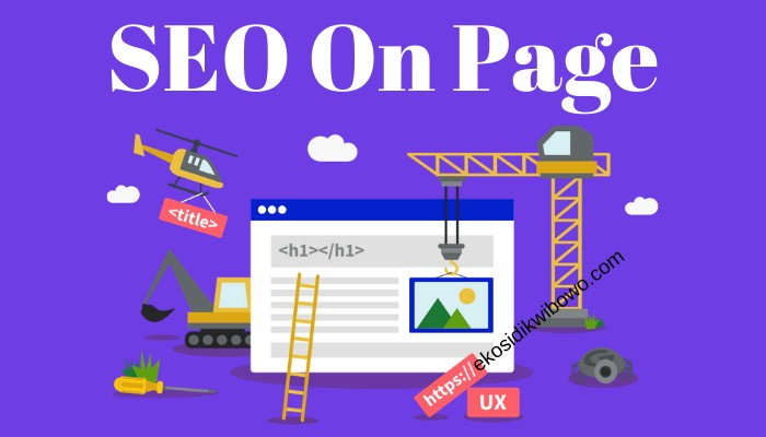 14 Langkah Cara Optimasi Seo On Page Pada Website ( 2019 )